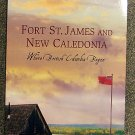 Marie Elliott, Betty Keller:   Fort St. James and New Caledonia  where British Columbia began