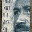 Matthew Alexander Henson:   A Negro explorer at the North Pole  the autobiography of Matthew Henson