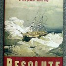 Martin W Sandler:   Resolute  the epic search for the Northwest Passage and John Franklin, and the d