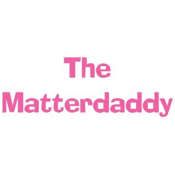 The Matterdaddy