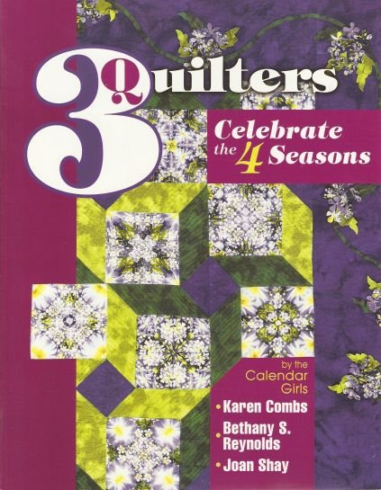 3 Quilters Celebrate the Seasons 12 Quilt Projects