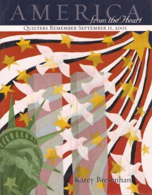 America from the Heart Quilters Remember 9 11 Book OOP