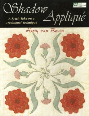 Shadow Applique Quilt Projects Book OOP