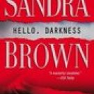 Hello Darkness -Sandra Brown