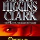 Pretend You Don't See Her -Mary Higgins Clark