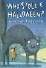 Who stole Halloween? -Martha Freeman