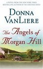 The Angels of Morgan Hill -Donna VanLiere