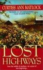 Lost Highways -Curtiss Ann Matlock