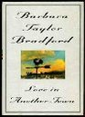 Love In Another Town -Barbara Taylor Bradford