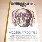 Inhumanities V. 2 II ATROCITIES VHS RE SEALED COMPLETE