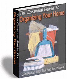 The Essential Guide To Organizing Your Home Ebook