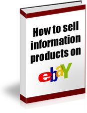make money selling information products on Ebay!