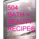 504 Bath + Beauty Recipes Ebook