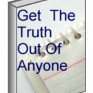 How to Get The Truth Out of anyone Ebook