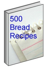 500 Bread Recipes Ebook