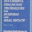 Successful Financing Techniques for Business and Real Estate