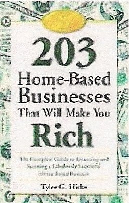203 Home-Based Businesses that Will Make You Rich