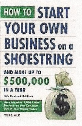 How to Start Your Business On a Shoestring and Make Up To $500,000 a Year