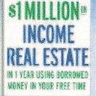 "How to Acquire $1-million in Income Real Estate in One Year Using Borrowed . . ."" by Tyler G. Hicks."