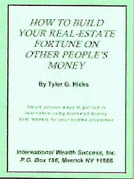 How to Build Your Own Real Estate Fortune on Other People's Money