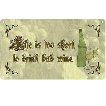 Metal Sign - Life too Short to Drink Bad Wine