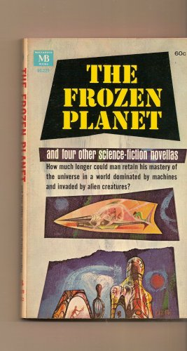 The Fozen Planet and Four Other Science Fiction Novellas