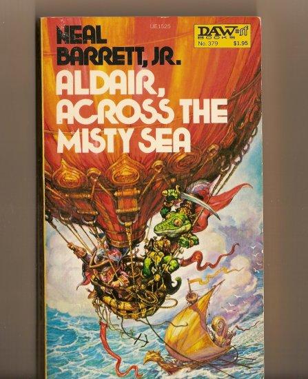 Aldair, Across The Misty Sea By Neal Barrett, Jr