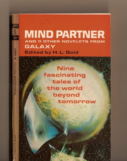 Mind Partner and 8 Other Novelets From Galaxy edited by H.L. Gold