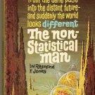 The Non-Statistical Man by Raymond F. Jones