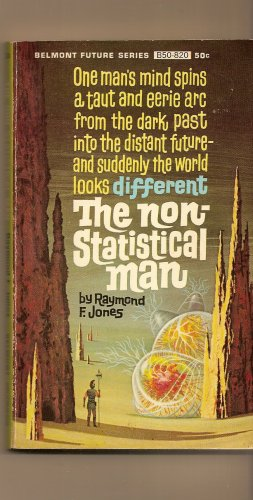The Non-Statistical Man by Raymond F. Jones