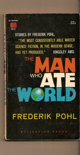 The Man Who Ate The World By Frederik Pohl