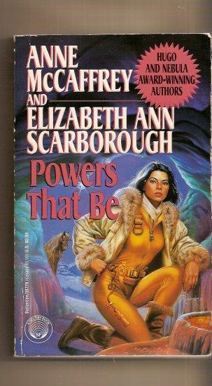Powers That Be By Anne McCaffrey & Elizabeth Ann Scarborough