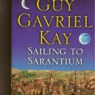 Sailing to Sarantium, Book I of The  Sarantine Mosaic by Guy Gavriel Kay