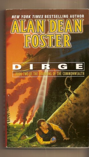 Dirge, Book 2 of the Founding of the Commonwealth By Alan Dean Foster.
