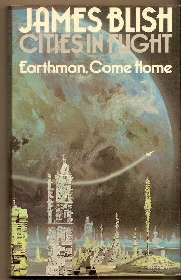 Earthman Come Home (Cities In Flight) By James Blish