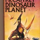 Dinosaur Planet By Anne McCaffrey