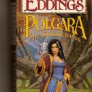 Polgara The Sorceress By David & Leigh Eddings.