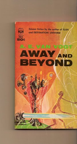 Away and Beyond By A.E. Von Vogt