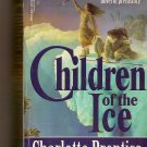 Chidlren of the Ice By Charlotte Prentiss