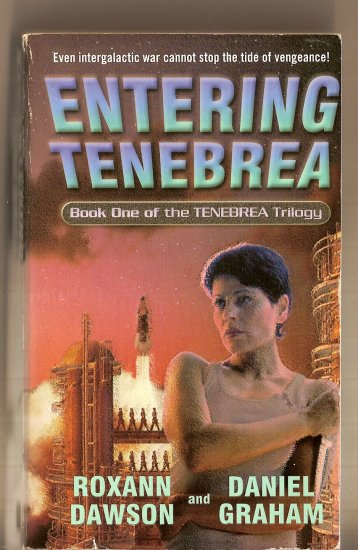 Entering Tenebrea By Roxann  Dawson & Daniel Graham