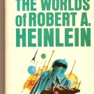 The Worlds of Robert A. Heinlein By Heinlein