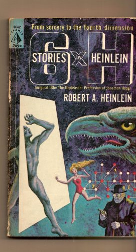 6 Stories By Heinlein by Robert A. Heinlein,