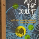 "World That Couldn't Be And 8 Other Novelets From ""Galaxy"", By H. L. Gold"