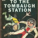 Earthman, Go Home / To The Tombaugh Station.  by Poul Anderson / WilsonTucker