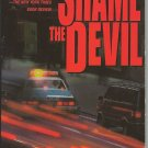 SHAME THE DEVIL BY GEORGE P. PELECNOS