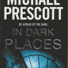 IN DARK PLACES BY MICHAEL PRESCOTT