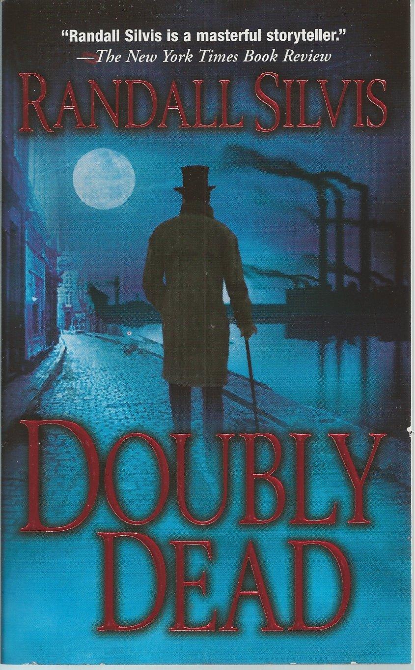 DOUBLEY DEAD by RANDALL SILVIS