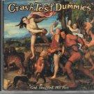 Crash Test Dummies : God Shuffled His Feet CD