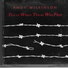 andy wilkinson Texas When Texas Was Free cd