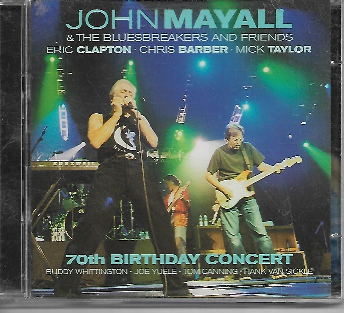JOHN MAYALL 70th BIRTHDAY CONCERT (with ERIC CLAPTON,MICK TAYLOR) 2CD SET